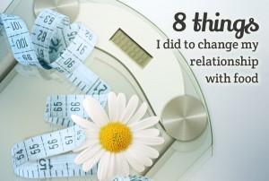 8-things-change-relationship-food