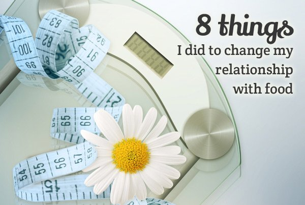 8-things-change-relationship-food