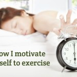 How I motivate myself to exercise