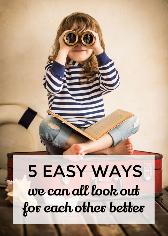 5 Easy Ways we can all look out for each other better