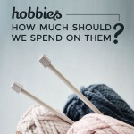 Hobbies … how much should we spend on them?