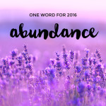 One word for 2016 – Abundance