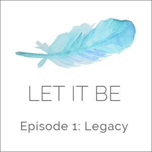 LetItBe-Episode1-Legacy-Sq