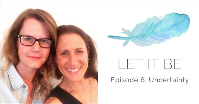 LetItBe-Episode6-Uncertainty-Post