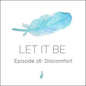 LetItBe-Episode16-Discomfort-Sq