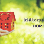 Let It Be Episode 35: Home