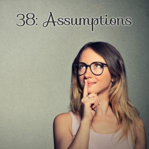 letitbe-38-assumptions-square
