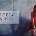 Let It Be Episode 43 – Enough
