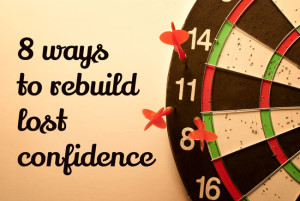 Rebuild lost confidence