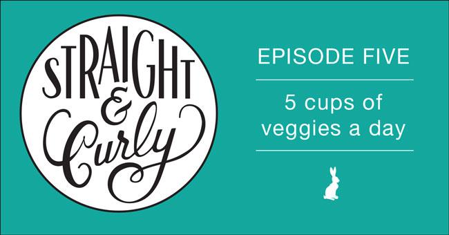 S&C-Episode5-Veggies-Post
